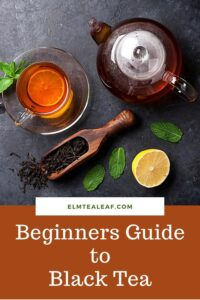 Beginner's Guide to Black Tea with Loose leaf tea and teapot
